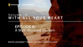 A Well-Watered Garden [Video Download]