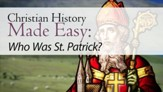 Who Was St. Patrick? [Video Download]
