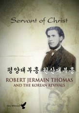Servant of Christ - Robert Jermain Thomas & Korean Revivals [Video Download]