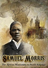 Samuel Morris: African Missionary to North America [Video Download]
