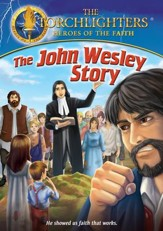 Torchlighters: John Wesley [Video Download]