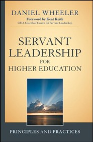 Servant Leadership for Higher Education: Principles and Practices  -     By: Daniel W. Wheeler