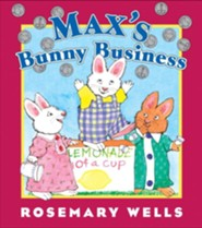 Max's Bunny Business  -     By: Rosemary Wells