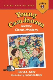 #17: Young Cam Jansen and the Circus Mystery   -     By: David A. Adler     Illustrated By: Susanna Natti