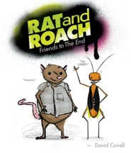 Rat and Roach: Friends to the End  -     By: David Covell