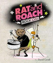 Rat & Roach Rock On!  -     By: David Covell
