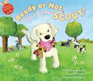 Ready or Not, Here Comes Scout  -     By: Jill Abramson, Jane O'Connor     Illustrated By: Deborah Melmon