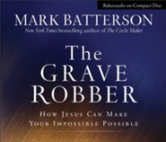 The Grave Robber, audio CD: How Jesus Can Make Your Impossible Possible