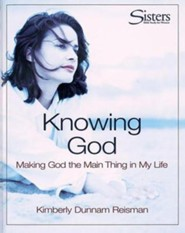 Sisters: Bible Study for Women - Knowing God: Making God the Main Thing in My Life - DVD  -