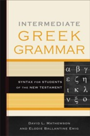 Intermediate Greek Grammar: Syntax for Students of the New Testament