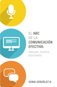 El ABC De La Comunicacion Efectiva, The ABCs of Effective Communication