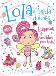 Lola el hada dulcita: Etiquetas de vestidos para hadas. Lola the Lollipop Fairy Sticker Dolly Dressup