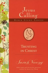 Trusting in Christ, Jesus Calling Bible Studies