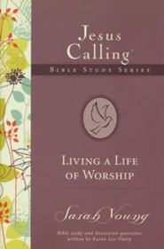 Living a Life of Worship, Jesus Calling Bible Studies