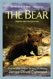 The Bear  -     By: James Oliver Curwood
