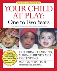Your Child at Play: One to Two Years  -     By: Marilyn Segal