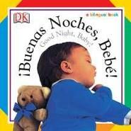 Buenas Noches, Bebe! - Good Night, Baby!