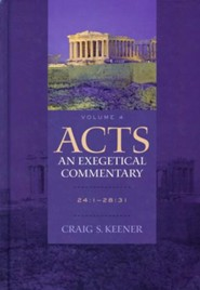 Acts: An Exegetical Commentary, Volume 4: 24:1–28:31
