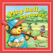 Play Ball, Corduroy  -     By: B. G. Hennessy     Illustrated By: Don Freeman
