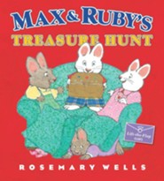 Max and Ruby's Treasure Hunt  -     By: Rosemary Wells