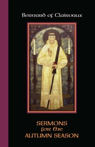 Bernard of Clairvaux: Sermons for Autumn