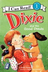 Dixie and the Good Deed  -     By: Grace Gilman     Illustrated By: Sarah McConnell