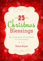 25 Christmas Blessings: An Inspiring Countdown to Christmas!