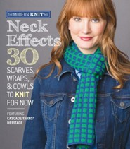 Neck Effects: 30 Scarves, Wraps, and Cowls to Knit for Now Featuring Cascade Heritage Yarns