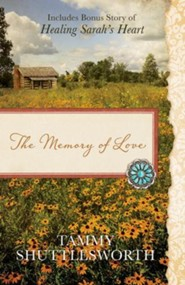 Memory of Love: Also Includes Bonus Story of Healing Sarah's Heart