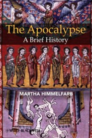 The Apocalypse: A Brief History  -     By: Martha Himmelfarb