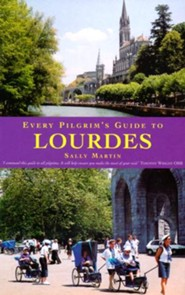 Every Pilgrim's Guide to Lourdes