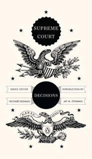 Supreme Court Decisions  -     Edited By: Richard Beeman     By: Edited by Richard Beeman