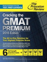 Cracking the GMAT Premium Edition with 6 Practice Tests, 2015