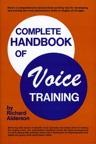 Complete Handbook of Voice Training   -     By: Richard Alderson