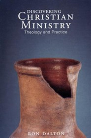 Discovering Christian Ministry: Theology and Practice