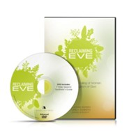 Reclaiming Eve, Small Group DVD: The Identity and Calling of Women in the Kingdom of God