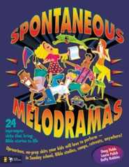 Spontaneous Melodramas: 24 Impromptu Skits That Bring Bible Stories to Life - eBook