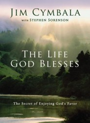 The Life God Blesses: The Secret of Enjoying God's Favor - eBook  -     By: Jim Cymbala, Stephen Sorenson
