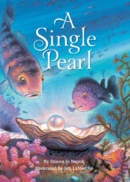 A Single Pearl  -     By: Donna Jo Napoli     Illustrated By: Jim LaMarche
