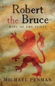 Robert the Bruce: King of the Scots