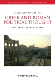 A Companion to Greek and Roman Political Thought  -     Edited By: Ryan K. Balot     By: Ryan K. Balot(Ed.)