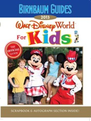 Birnbaum's Walt Disney World for Kids 2013  -     By: Birnbaum Travel Guides