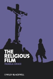 Religious Film: Christianity and the Hagiopic  -     By: Pamela Grace