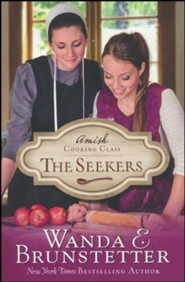 Amish Cooking Class - The Seekers: Book 1 of Amish Cooking Class