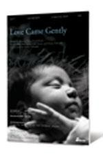 Love Came Gently, Anthem  -     By: Mike Speck, Cliff Duren, Danny Zaloudik