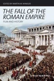 The Fall of the Roman Empire: Film and History  -     Edited By: Martin M. Winkler     By: Martin M. Winkler(Ed.)