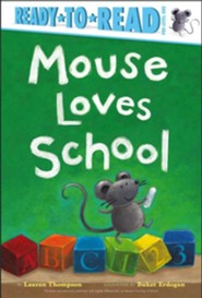 Mouse Loves School - eBook  -     By: Lauren Thompson     Illustrated By: Buket Erdogan