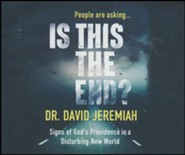 Is This the End?: Signs of God's Providence in a Disturbing New World - unabridged audio book on CD