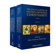 The Encyclopedia of Eastern Orthodox Christianity  -     Edited By: John Anthony McGuckin     By: John Anthony McGuckin(Ed.)