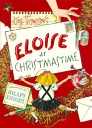 Eloise at Christmastime - eBook  -     By: Kay Thompson     Illustrated By: Hilary Knight